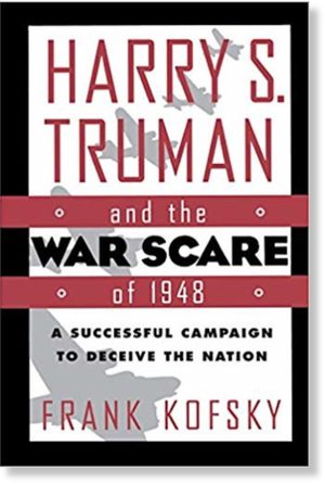 Harry S. Truman and the War Scare of 1948: